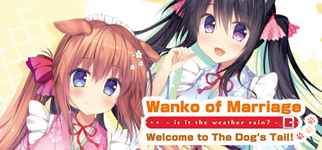 Wanko of Marriage ~Welcome to The Dog's Tail!~ [COMPLETED]