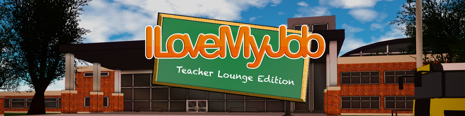 I Love My Job - Teacher Lounge Edition poster