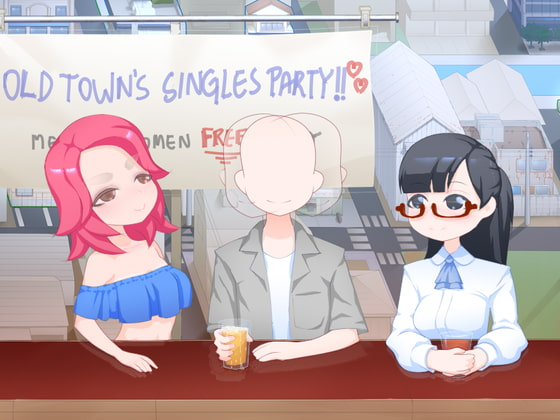 Old Town's Singles party [COMPLETED]